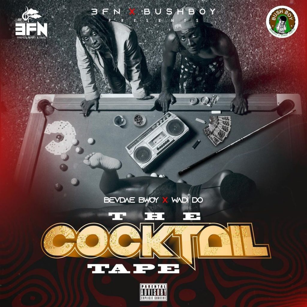 Bevdae Bwoy and Wadi The Cocktail Tape