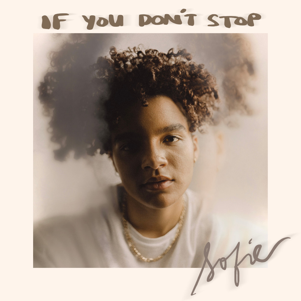 Sofie's If You Don't Stop
